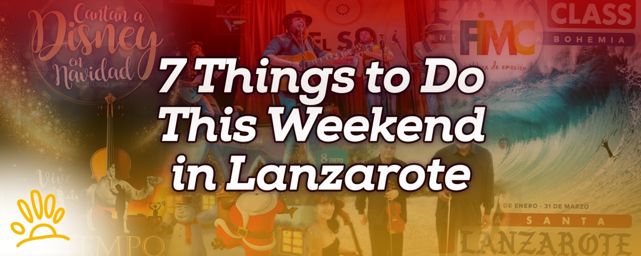 7 Things To Do This Weekend In Lanzarote Holalanzarote Com