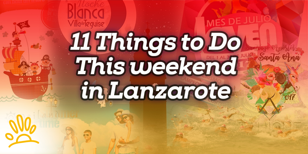 11 Things to Do This Weekend in Lanzarote - HolaLanzarote.com